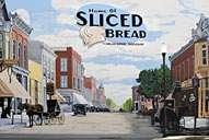 Home of slice bread, chilicotthe Missouri